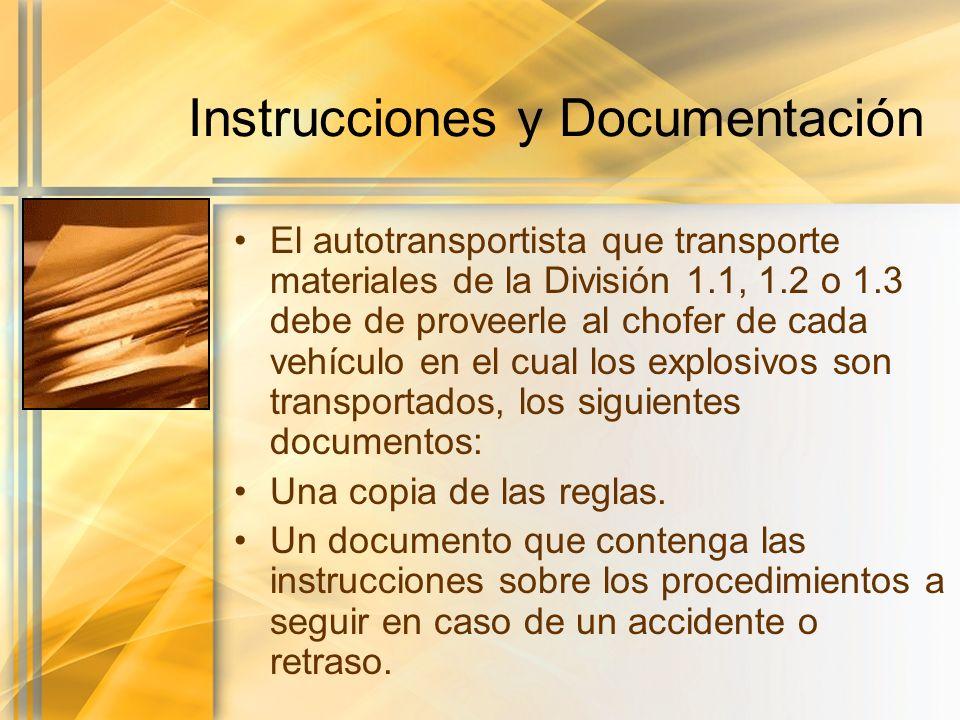 Instrucciones y Documentación El autotransportista que transporte materiales de la División 1.1, 1.2 o 1.3 debe de proveerle al chofer de cada vehícul