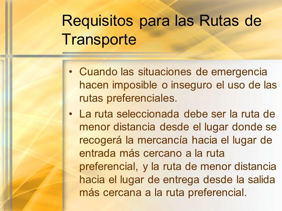 Requisitos para las Rutas de Transporte Cuando las situaciones de emergencia hacen imposible o inseguro el uso de las rutas preferenciales. La ruta se