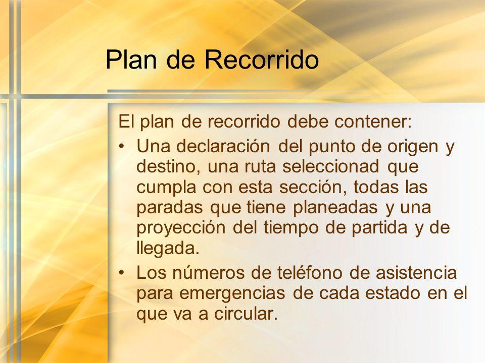 Plan de Recorrido El plan de recorrido debe contener: Una declaración del punto de origen y destino, una ruta seleccionad que cumpla con esta sección,