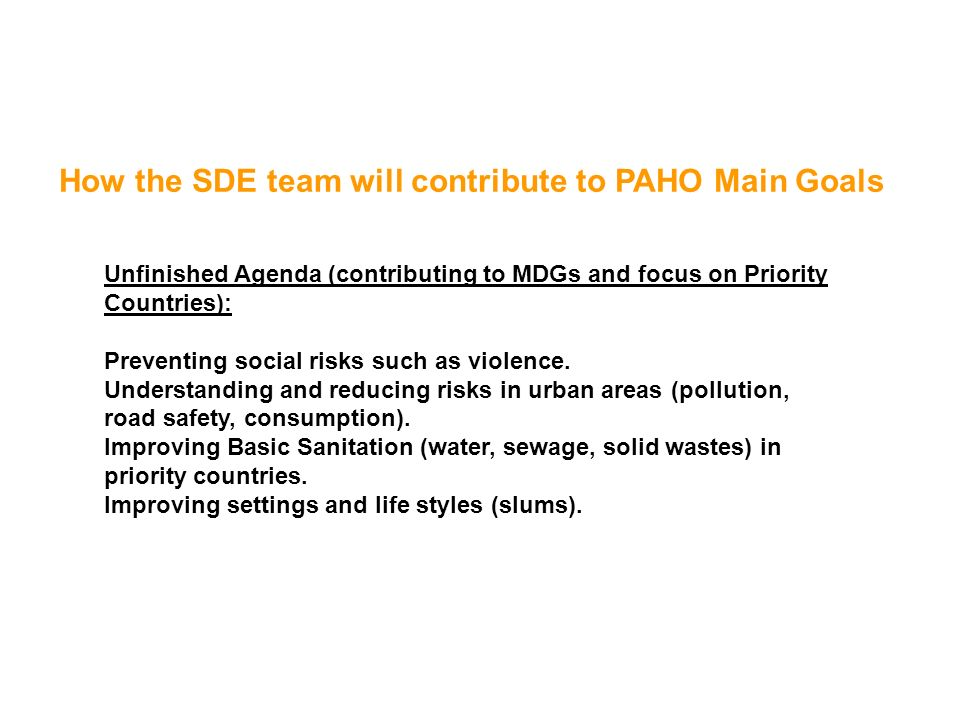 Unfinished Agenda (contributing to MDGs and focus on Priority Countries): Preventing social risks such as violence.