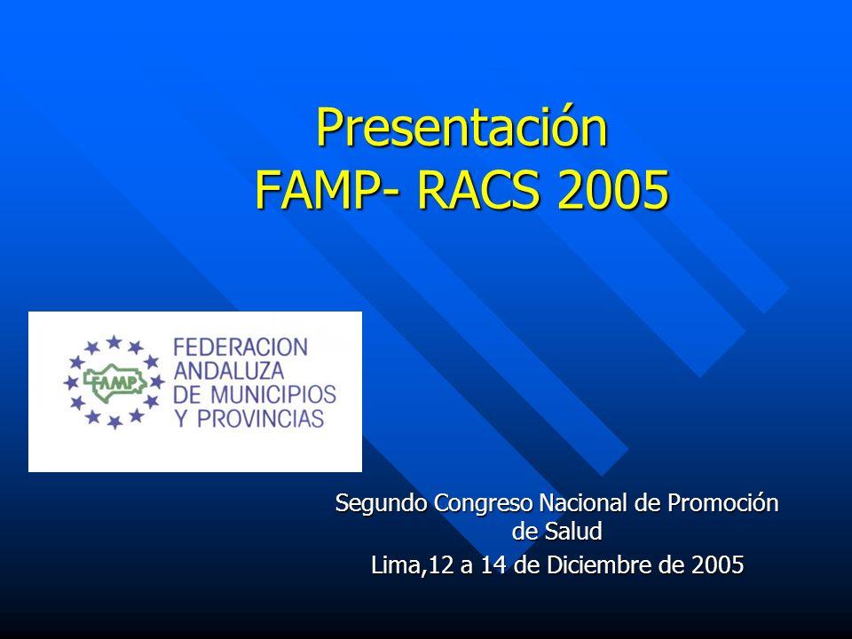 Presentación FAMP- RACS 2005 Segundo Congreso Nacional de Promoción de Salud Lima,12 a 14 de Diciembre de 2005