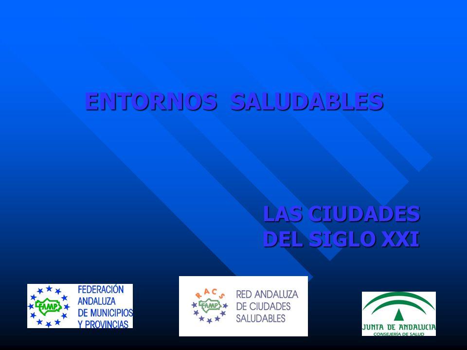 ENTORNOS SALUDABLES LAS CIUDADES DEL SIGLO XXI