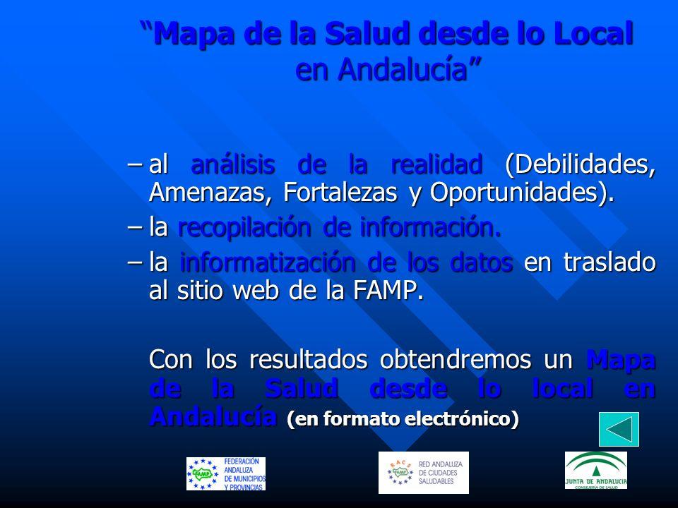 Mapa de la Salud desde lo Local en AndalucíaMapa de la Salud desde lo Local en Andalucía –al análisis de la realidad (Debilidades, Amenazas, Fortaleza
