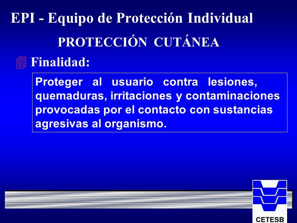 EPI - Equipo de Protección Individual 4 Finalidad: Proteger al usuario contra lesiones, quemaduras, irritaciones y contaminaciones provocadas por el c
