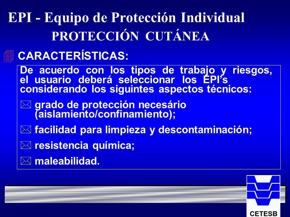 EPI - Equipo de Protección Individual CARACTERÍSTICAS: De acuerdo con los tipos de trabajo y riesgos, el usuario deberá seleccionar los EPIs considera