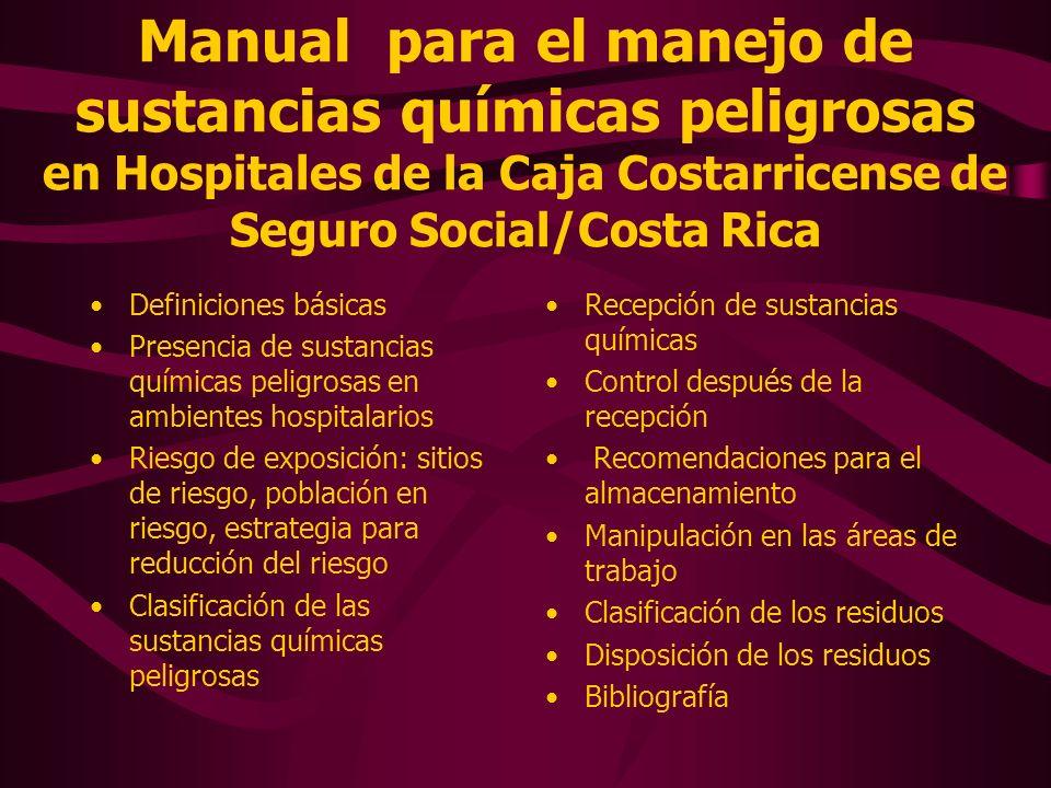 Manual para el manejo de sustancias químicas peligrosas en Hospitales de la Caja Costarricense de Seguro Social/Costa Rica Definiciones básicas Presen