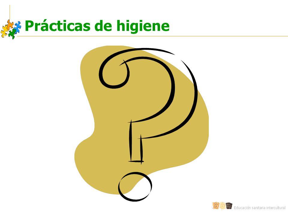Educación sanitaria intercultural Prácticas de higiene