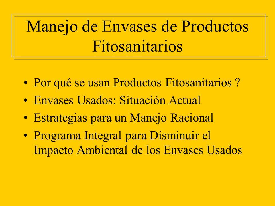 Envases de Productos Fitosanitarios Tipos: botellas, latas, bidones, baldes, tambores, bolsas.
