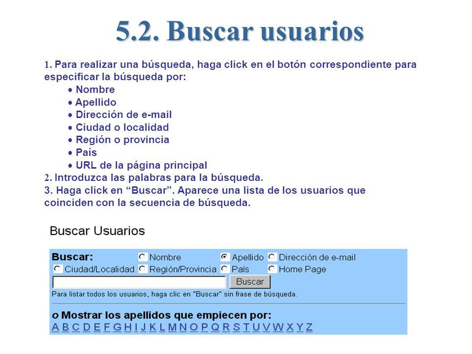 5.2. Buscar usuarios 1. Para realizar una búsqueda, haga click en el botón correspondiente para especificar la búsqueda por: Nombre Apellido Dirección