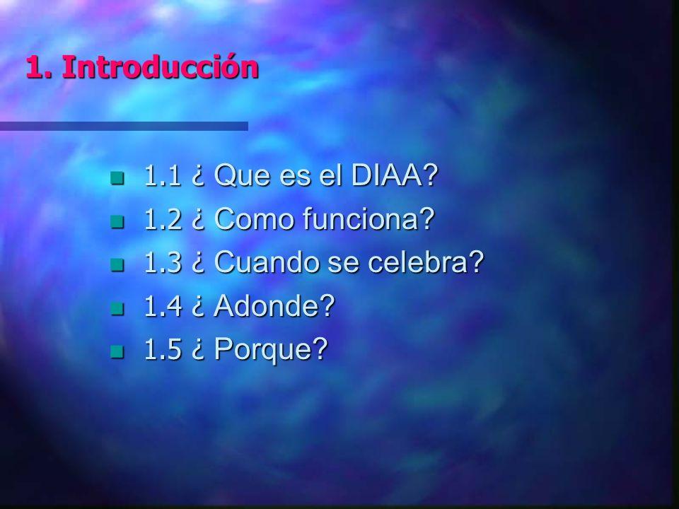 1. Introducción 1.1 ¿ Que es el DIAA. 1.1 ¿ Que es el DIAA.