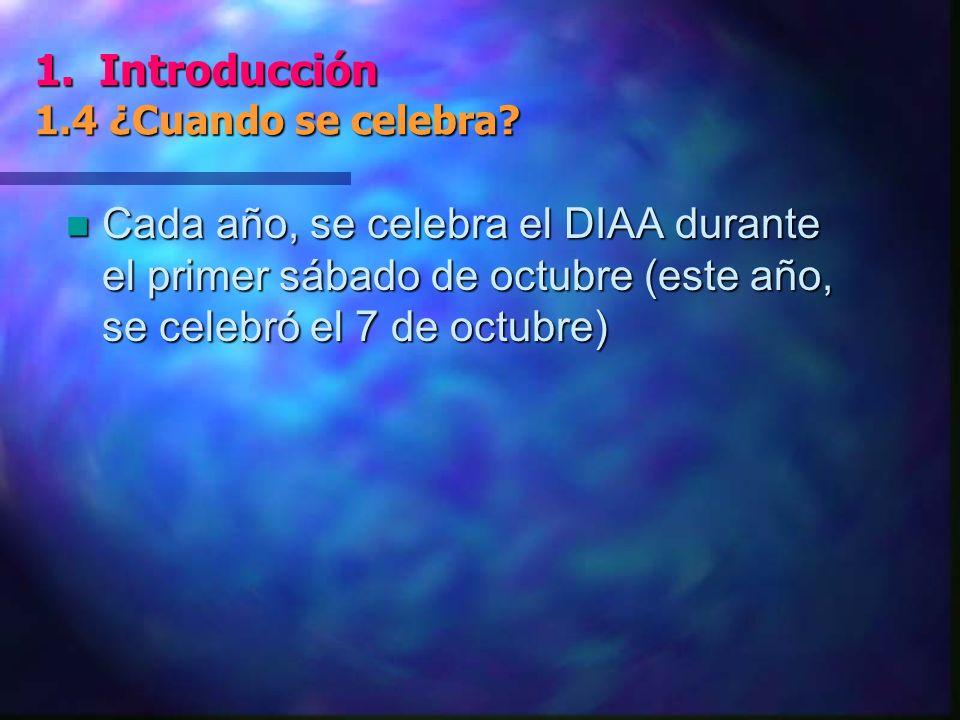1. Introducción 1.4 ¿Cuando se celebra.