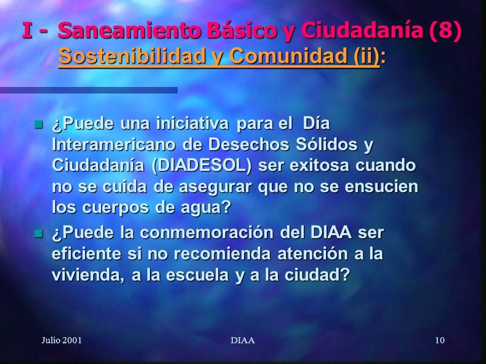 Julio 2001DIAA10 n ¿Puede una iniciativa para el Día Interamericano de Desechos Sólidos y Ciudadanía (DIADESOL) ser exitosa cuando no se cuida de aseg