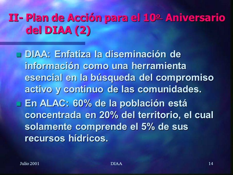 Julio 2001DIAA14 n DIAA: Enfatiza la diseminación de información como una herramienta esencial en la búsqueda del compromiso activo y continuo de las