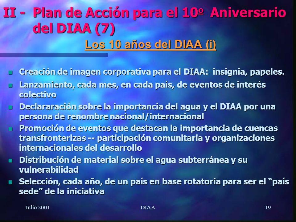 Julio 2001DIAA19 Los 10 años del DIAA (i) n Creación de imagen corporativa para el DIAA: insignia, papeles. n Lanzamiento, cada mes, en cada país, de