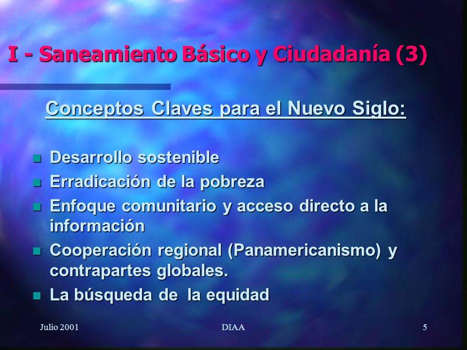 Julio 2001DIAA5 Conceptos Claves para el Nuevo Siglo: n Desarrollo sostenible n Erradicación de la pobreza n Enfoque comunitario y acceso directo a la