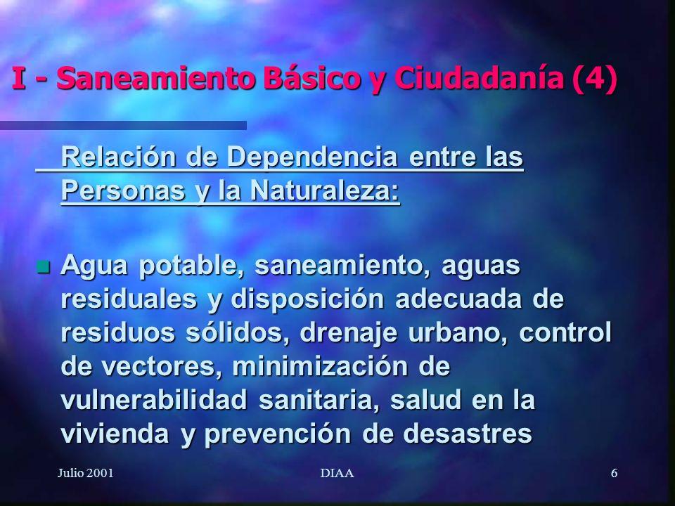 Julio 2001DIAA6 Relación de Dependencia entre las Personas y la Naturaleza: n Agua potable, saneamiento, aguas residuales y disposición adecuada de re