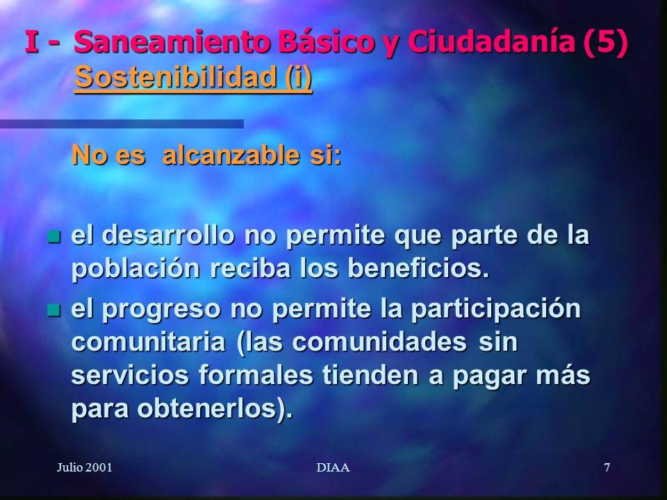 Julio 2001DIAA7 No es alcanzable si: n el desarrollo no permite que parte de la población reciba los beneficios. n el progreso no permite la participa