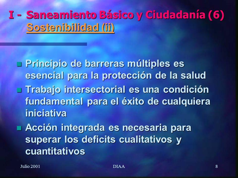 Julio 2001DIAA8 n Principio de barreras múltiples es esencial para la protección de la salud n Trabajo intersectorial es una condición fundamental par