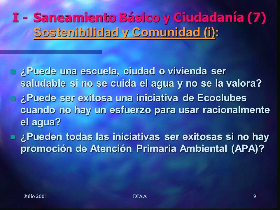 Julio 2001DIAA10 n ¿Puede una iniciativa para el Día Interamericano de Desechos Sólidos y Ciudadanía (DIADESOL) ser exitosa cuando no se cuida de asegurar que no se ensucien los cuerpos de agua.
