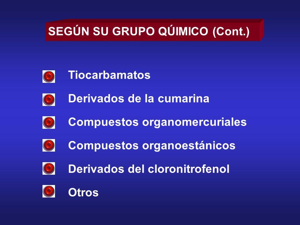 Derivados de la cumarina Compuestos organomercuriales Compuestos organoestánicos Derivados del cloronitrofenol Otros SEGÚN SU GRUPO QÚIMICO (Cont.) Ti