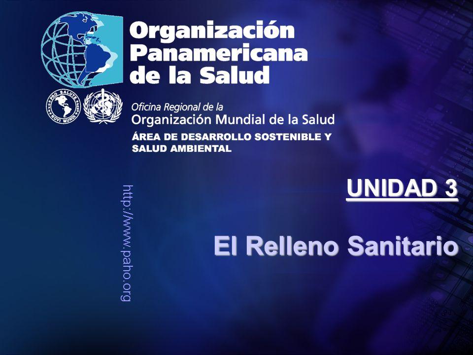 http://www.paho.org El Relleno Sanitario UNIDAD 3