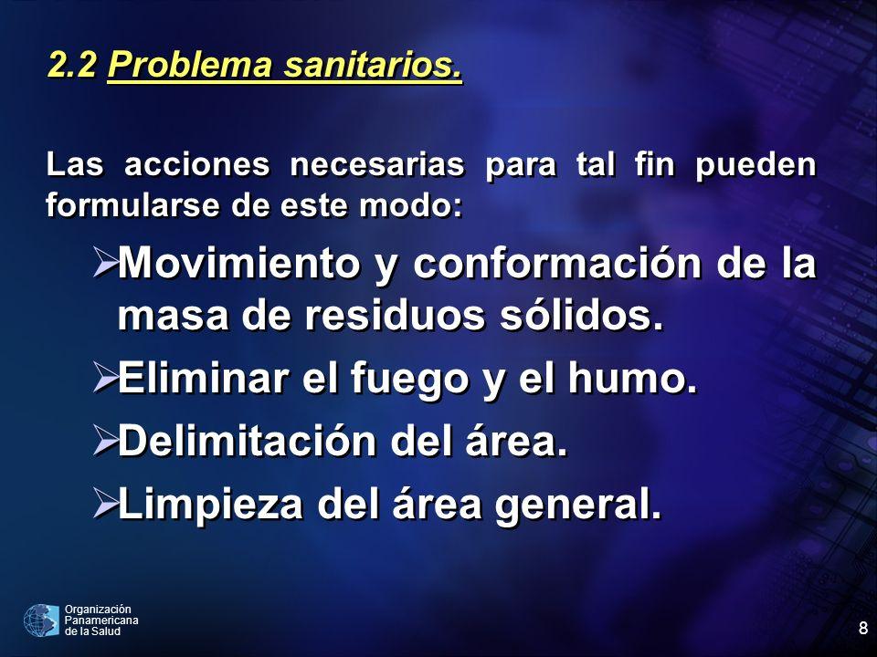 Organización Panamericana de la Salud 8 2.2 Problema sanitarios. Las acciones necesarias para tal fin pueden formularse de este modo: Movimiento y con