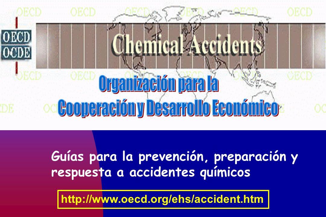http://www.oecd.org/ehs/accident.htm Guías para la prevención, preparación y respuesta a accidentes químicos