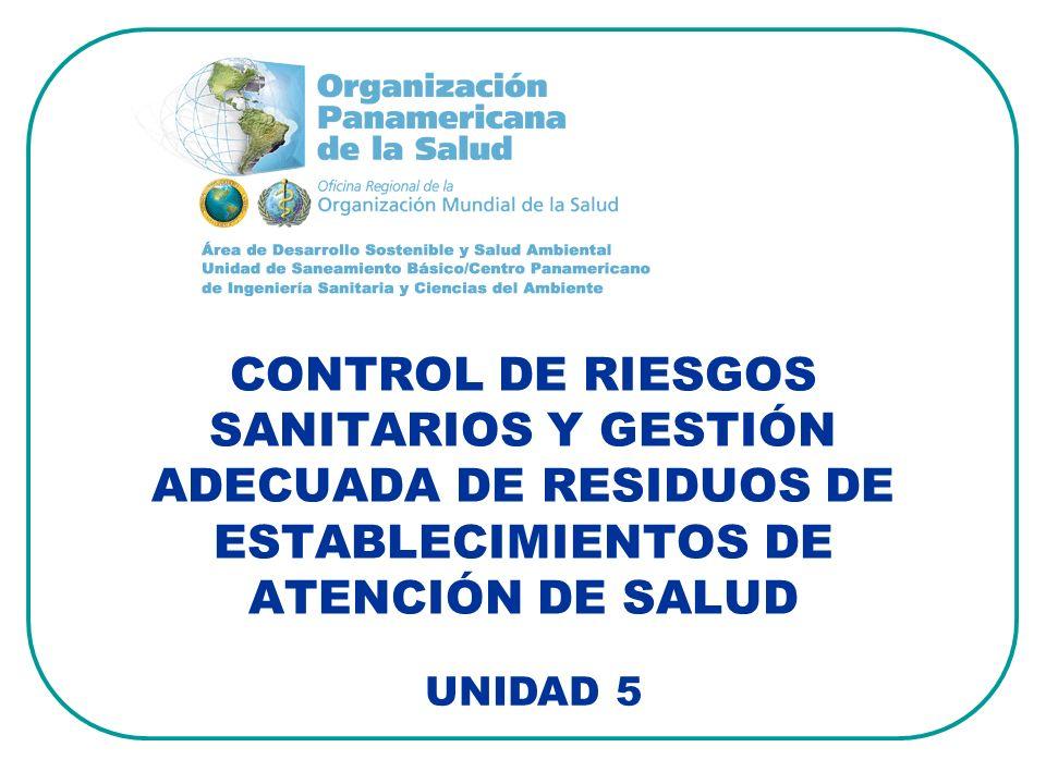 CONTROL DE RIESGOS SANITARIOS Y GESTIÓN ADECUADA DE RESIDUOS DE ESTABLECIMIENTOS DE ATENCIÓN DE SALUD UNIDAD 5