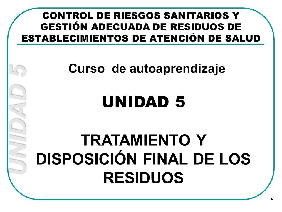 2 TRATAMIENTO Y DISPOSICIÓN FINAL DE LOS RESIDUOS CONTROL DE RIESGOS SANITARIOS Y GESTIÓN ADECUADA DE RESIDUOS DE ESTABLECIMIENTOS DE ATENCIÓN DE SALU