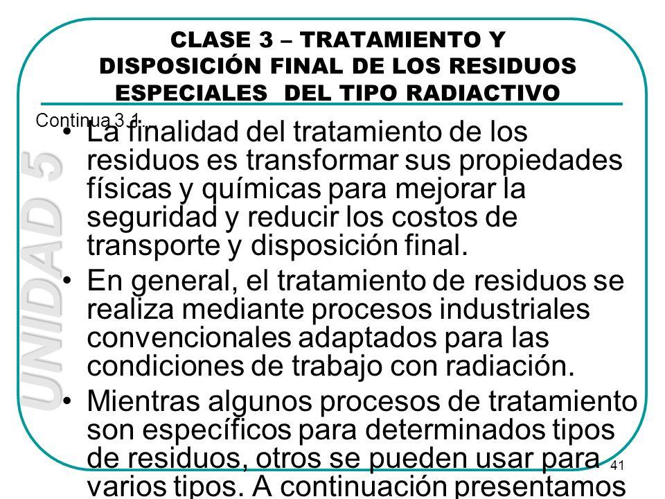 UNIDAD 5 41 La finalidad del tratamiento de los residuos es transformar sus propiedades físicas y químicas para mejorar la seguridad y reducir los cos