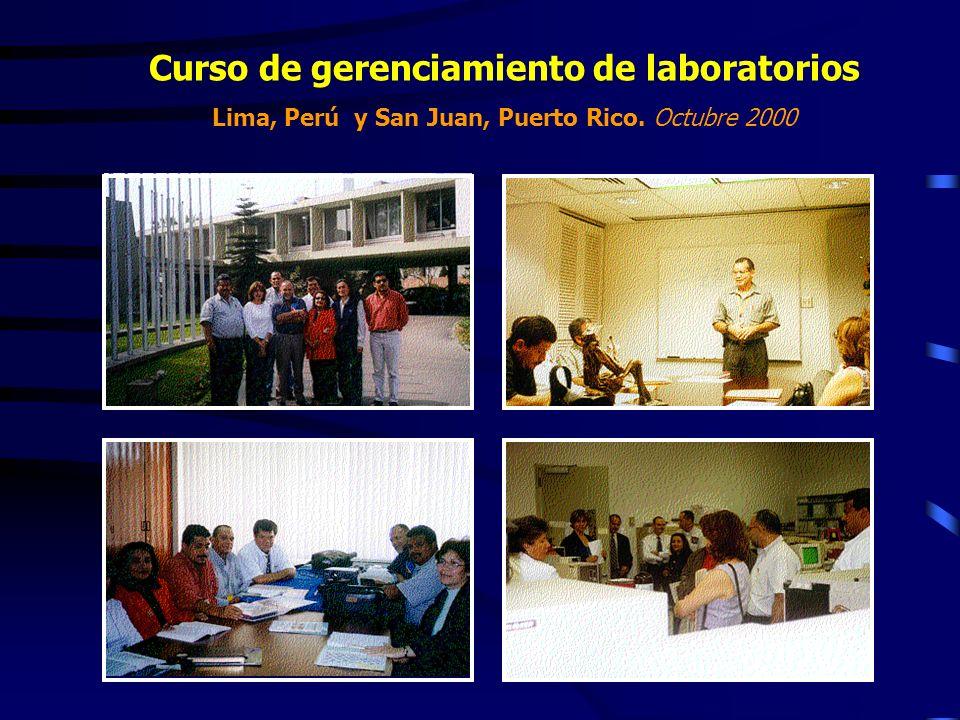 Curso de gerenciamiento de laboratorios Lima, Perú y San Juan, Puerto Rico. Octubre 2000