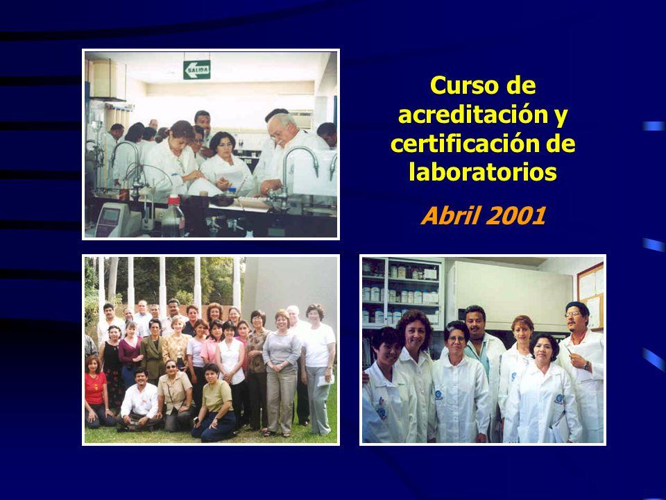 Curso de acreditación y certificación de laboratorios Abril 2001