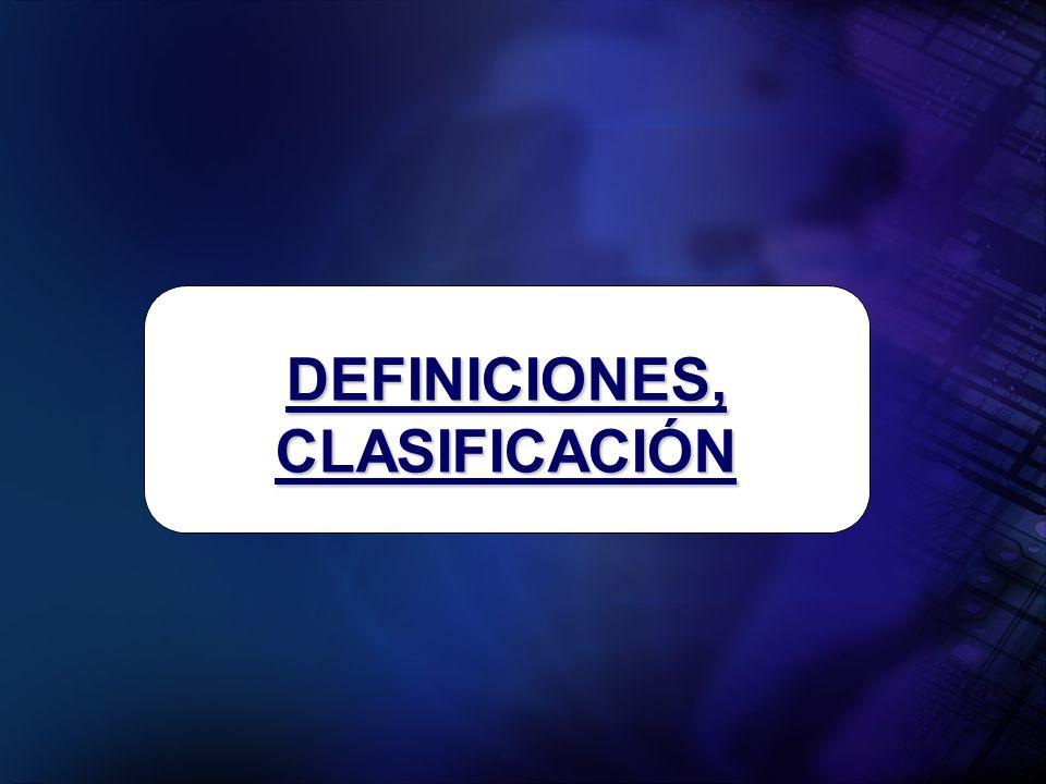 DEFINICIONES, CLASIFICACIÓN
