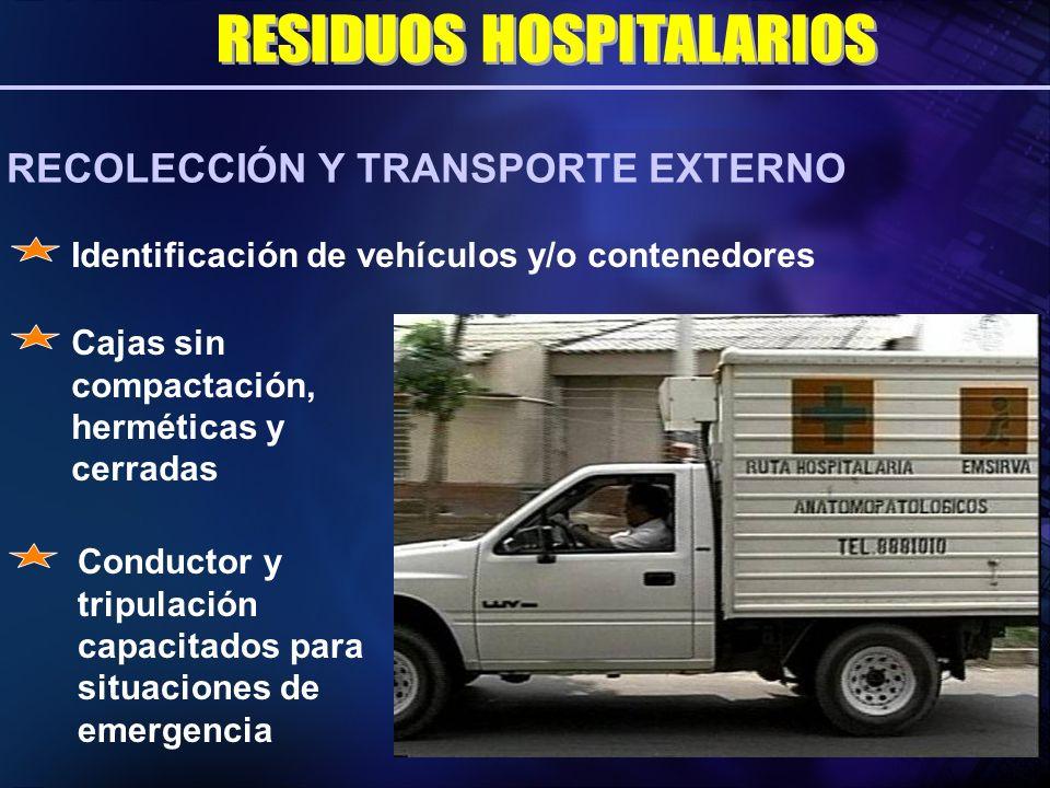 Identificación de vehículos y/o contenedores Cajas sin compactación, herméticas y cerradas Conductor y tripulación capacitados para situaciones de eme