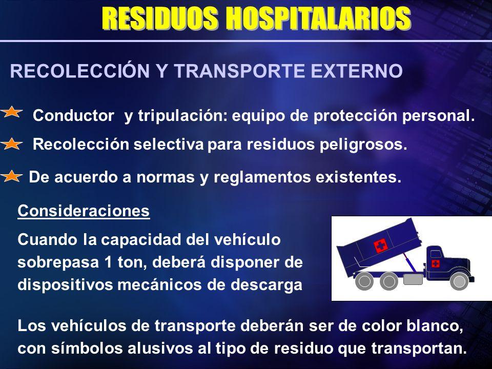 Conductor y tripulación: equipo de protección personal. Recolección selectiva para residuos peligrosos. De acuerdo a normas y reglamentos existentes.