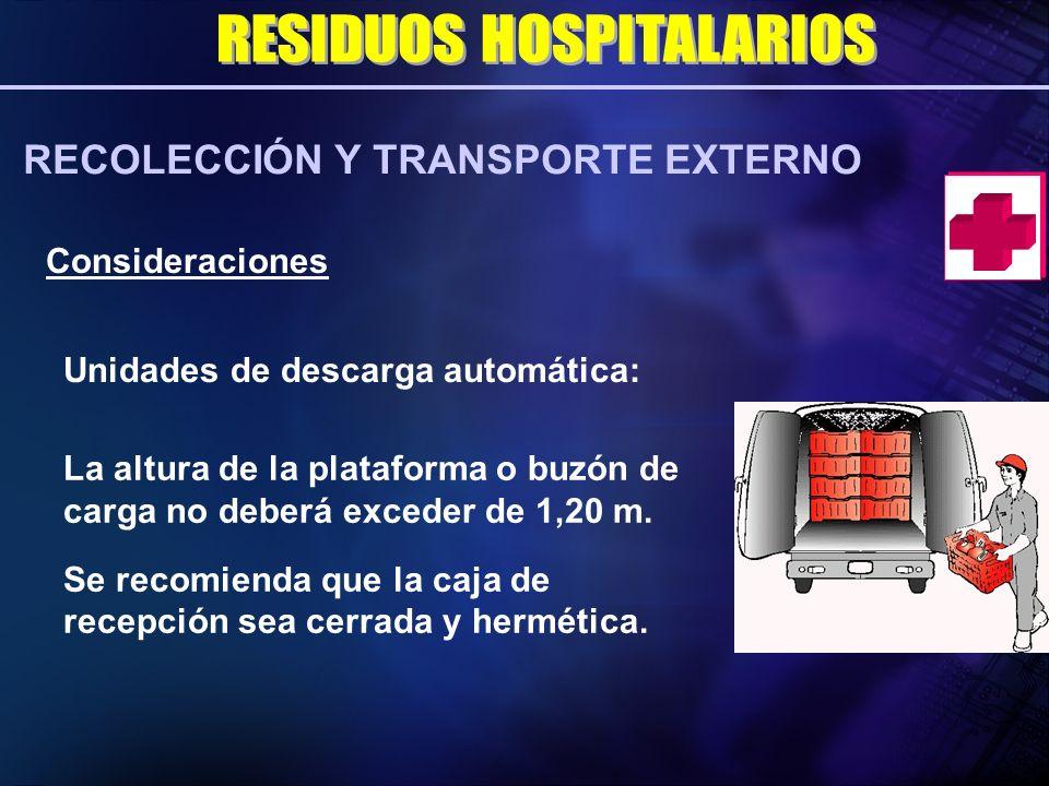 Unidades de descarga automática: La altura de la plataforma o buzón de carga no deberá exceder de 1,20 m. Se recomienda que la caja de recepción sea c