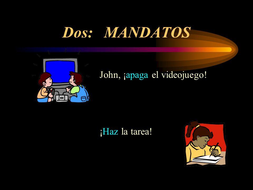 Dos: MANDATOS John, ¡apaga el videojuego! ¡Haz la tarea!
