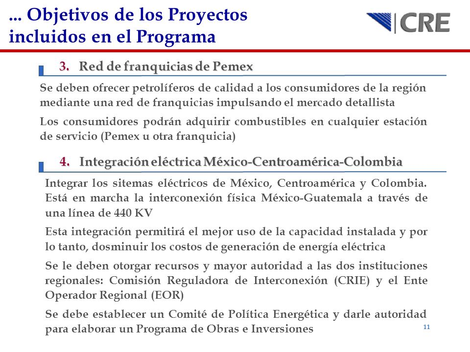 11 3.Red de franquicias de Pemex Se deben ofrecer petrolíferos de calidad a los consumidores de la región mediante una red de franquicias impulsando e