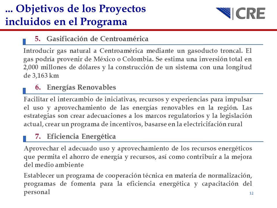 12 5.Gasificación de Centroamérica Introducir gas natural a Centroamérica mediante un gasoducto troncal. El gas podría provenir de México o Colombia.