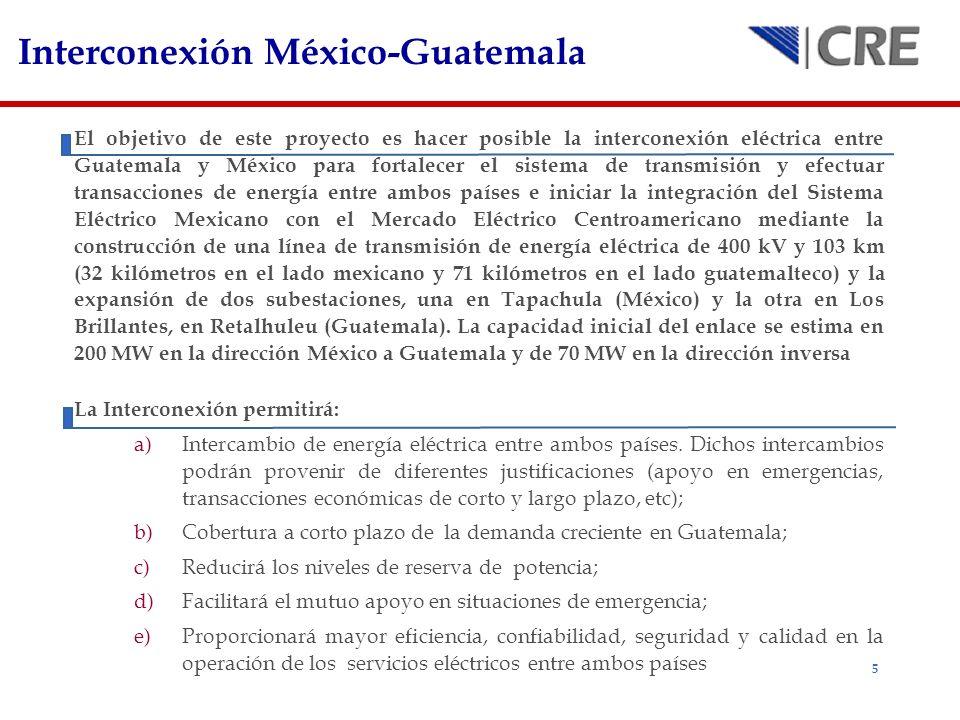 5 Interconexión México-Guatemala El objetivo de este proyecto es hacer posible la interconexión eléctrica entre Guatemala y México para fortalecer el