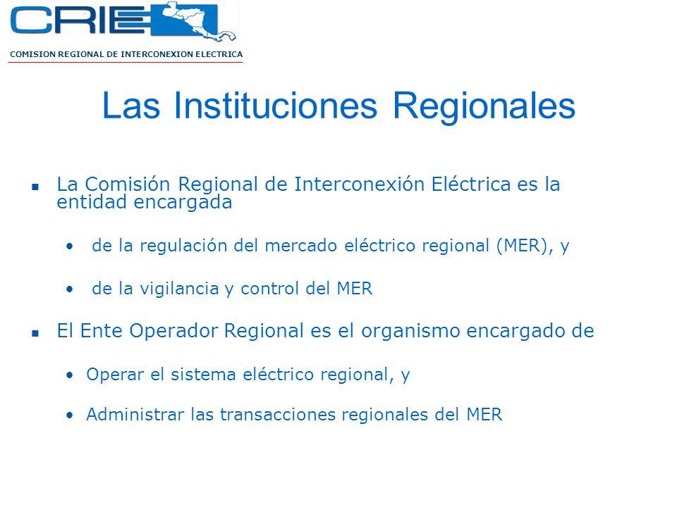 COMISION REGIONAL DE INTERCONEXION ELECTRICA Las Instituciones Regionales La Comisión Regional de Interconexión Eléctrica es la entidad encargada de l