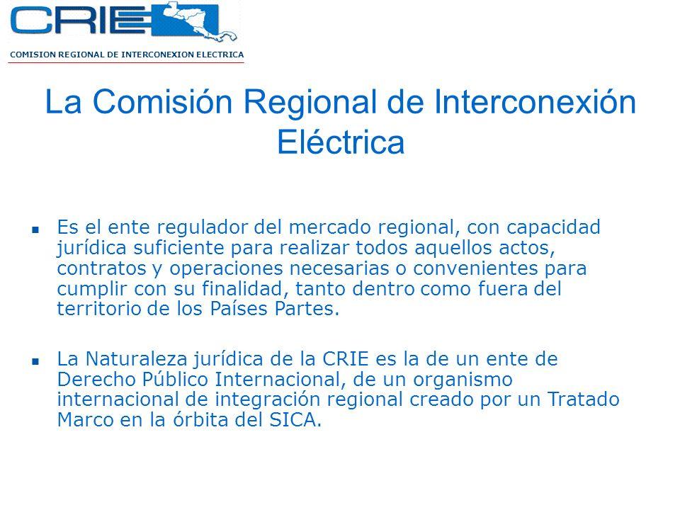COMISION REGIONAL DE INTERCONEXION ELECTRICA La Comisión Regional de Interconexión Eléctrica Es el ente regulador del mercado regional, con capacidad