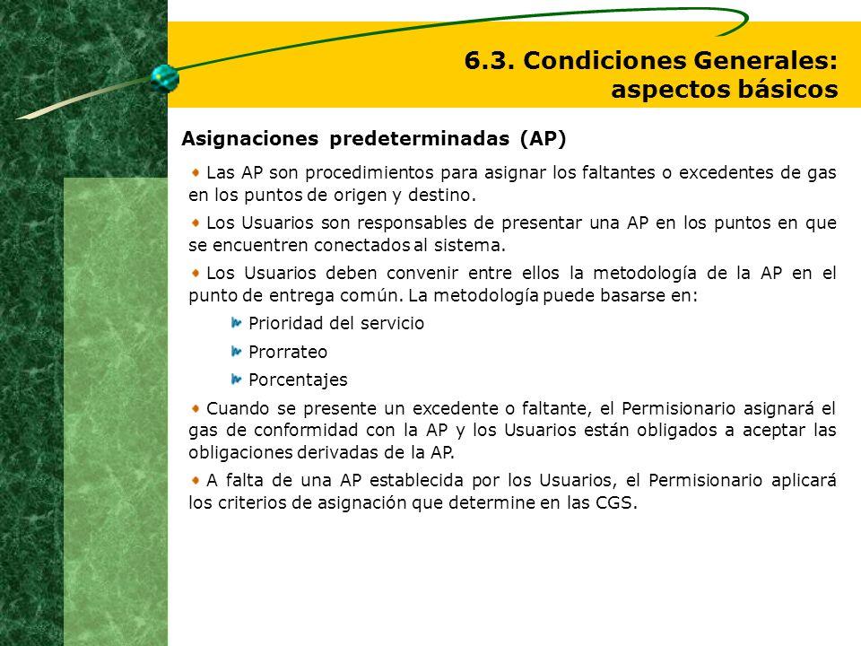 Asignaciones predeterminadas (AP) Las AP son procedimientos para asignar los faltantes o excedentes de gas en los puntos de origen y destino. Los Usua