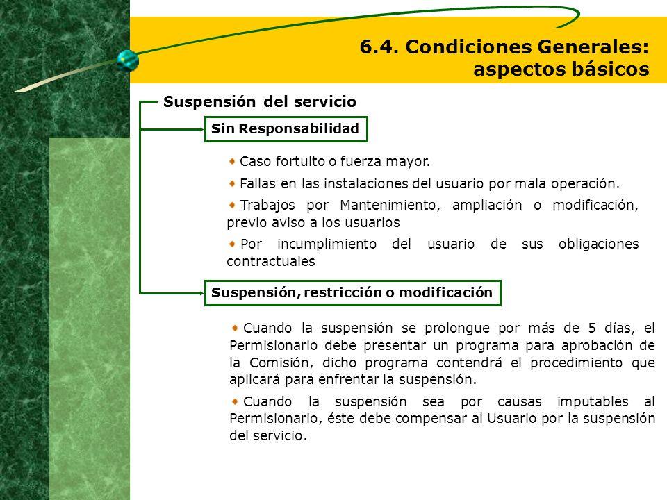 Suspensión del servicio Caso fortuito o fuerza mayor. Fallas en las instalaciones del usuario por mala operación. Trabajos por Mantenimiento, ampliaci