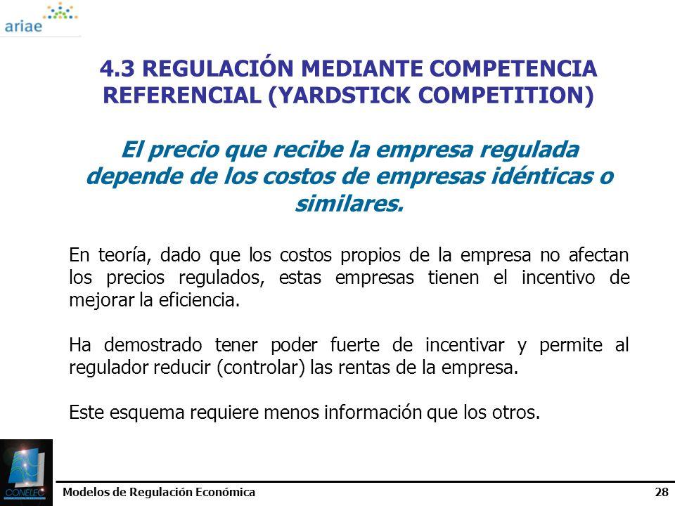 Modelos de Regulación Económica28 4.3 REGULACIÓN MEDIANTE COMPETENCIA REFERENCIAL (YARDSTICK COMPETITION) El precio que recibe la empresa regulada dep