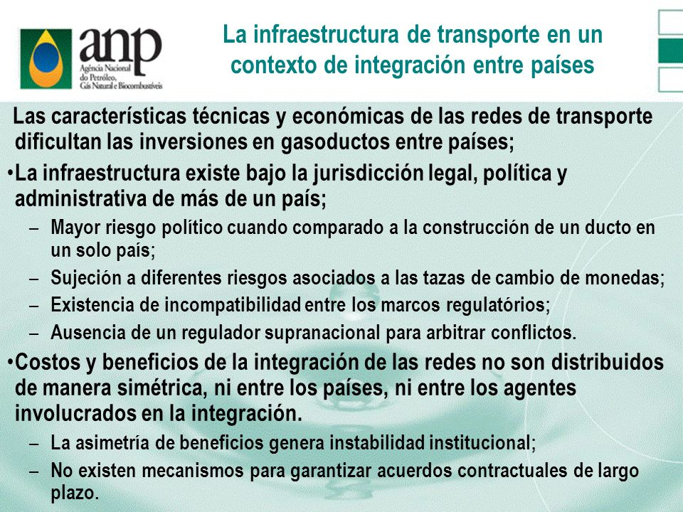 La infraestructura de transporte en un contexto de integración entre países Las características técnicas y económicas de las redes de transporte dific