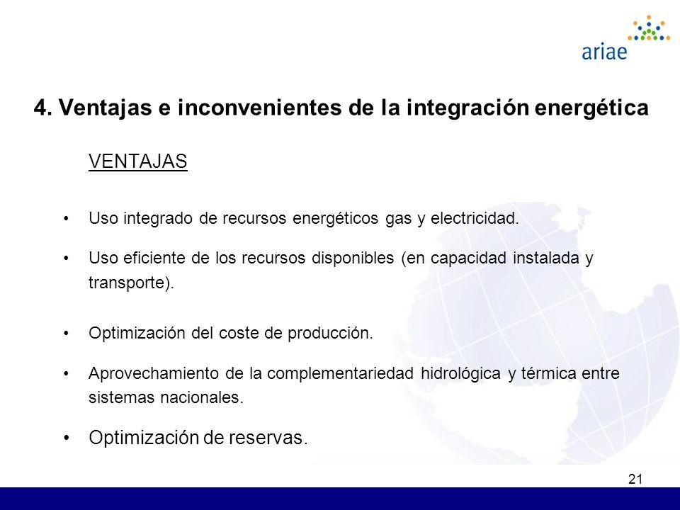 21 VENTAJAS Uso integrado de recursos energéticos gas y electricidad. Uso eficiente de los recursos disponibles (en capacidad instalada y transporte).