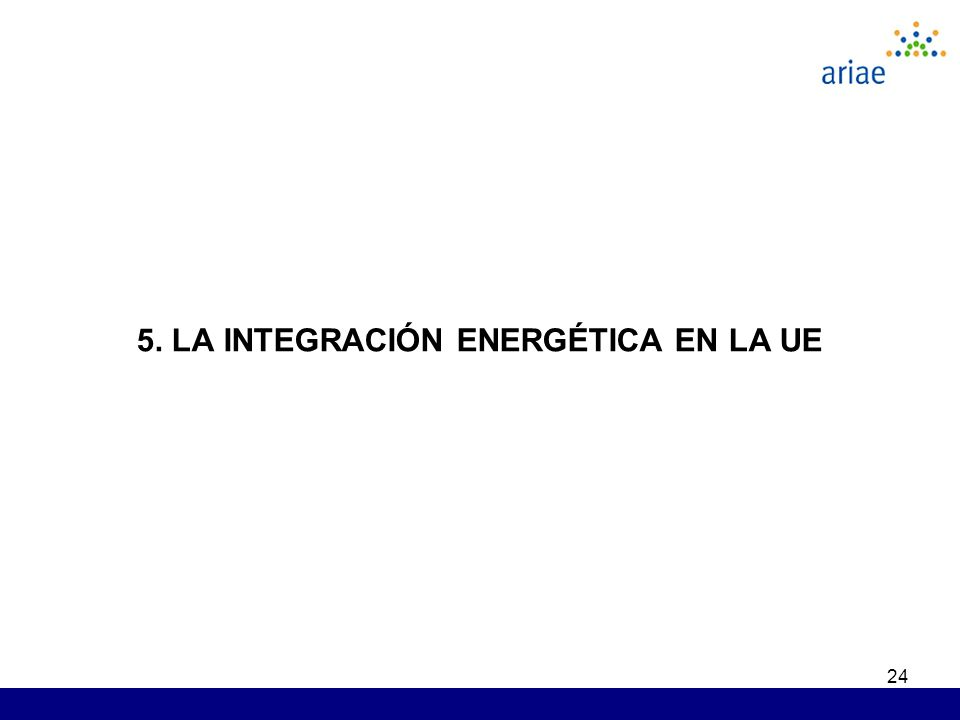 24 5. LA INTEGRACIÓN ENERGÉTICA EN LA UE