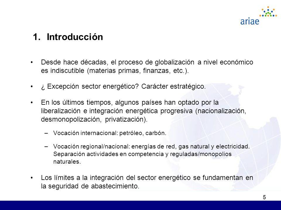 5 Desde hace décadas, el proceso de globalización a nivel económico es indiscutible (materias primas, finanzas, etc.). ¿ Excepción sector energético?