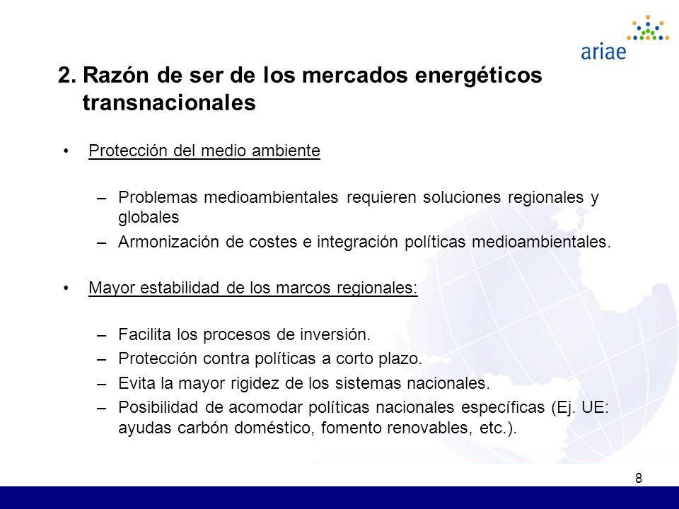 8 Protección del medio ambiente –Problemas medioambientales requieren soluciones regionales y globales –Armonización de costes e integración políticas medioambientales.